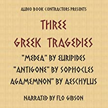 Three Greek Tragedies (       UNABRIDGED) by Euripides, Sophocles, Aeschylus Narrated by uncredited
