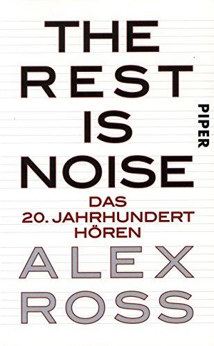the-rest-is-noise-das-20-jahrhundert-hoeren-arrangiert-fur-buch-noten-sheetmusic-komponist-ross-alex