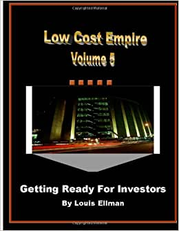 Low Cost Empire Volume 5: Getting Ready For Investors