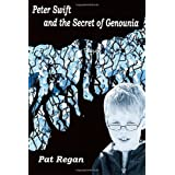 Peter Swift and the Secret of Genounia: 1by Mr Pat Regan