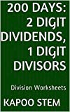 200 Division Worksheets with 2-Digit Dividends, 1-Digit Divisors: Math Rehearse Workbook (200 times mathematics unit show)