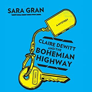 Claire DeWitt and the Bohemian Highway | [Sara Gran]