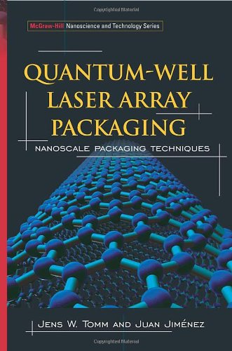 Quantum-Well Laser Array Packaging: Nanoscale Pckaging Techniques (Mcgraw-Hill Nanoscience And Technology Series)