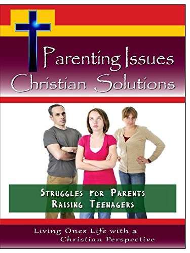 Parenting Issues, Christian Solutions