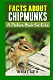 Facts About Chipmunks: A Picture Book for Kids (Facts for Kids Picture Books) (Volume 5)