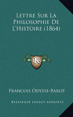 Lettre Sur La Philosophie de L'Histoire (1864)