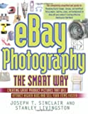 img - for eBay Photography the Smart Way: Creating Great Product Pictures that Will Attract Higher Bids and Sell Your Items Faster book / textbook / text book
