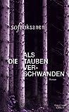 'Als die Tauben verschwanden: Roman' von Sofi Oksanen