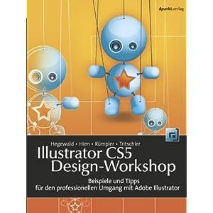 eBook Cover für  Illustrator CS5 Design Workshop Beispiele und Tipps f uuml r den professionellen Umgang mit Adobe Illustrator