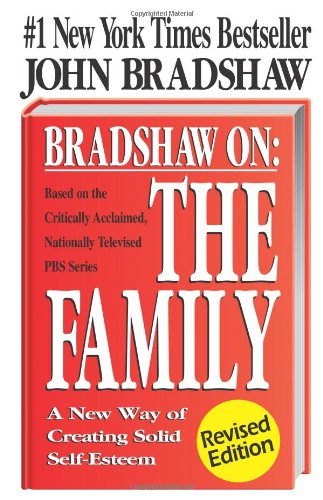 Bradshaw On: The Family: A New Way Of Creating Solid Self-Esteem front-538852