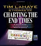 Charting the End Times: A Visual Guide to Understanding Bible Prophecy (Tim LaHaye Prophecy Library(TM))
