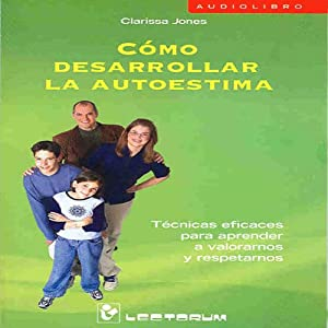 Como Desarrollar La Autoestima [How to Develop Your Child's Self-Esteem] (Spanish Edition) | [Patricia Cleghorn]