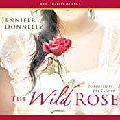 The Wild Rose | [Jennifer Donnelly]