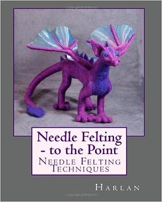 Needle Felting - to the Point: Needle Felting Techniques