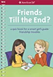 Friends Till the End?: A Quiz Book for A Smart Girls Guide: Friendship Troubles