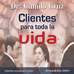 Clientes Para Toda La Vida [Clients for LIfe] Audiobook