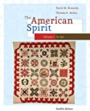 The American Spirit: United States History as Seen by Contemporaries, Volume I (0495800015) by Kennedy, David M.