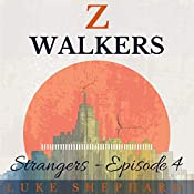 Z Walkers: Strangers - Episode 4 | Luke Shephard