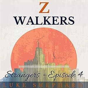 Z Walkers: Strangers - Episode 4 Audiobook