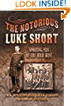 The Notorious Luke Short: Sporting Ma...