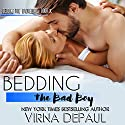 Bedding the Bad Boy: Dalton Brothers Novels Audiobook by Virna DePaul Narrated by Ellen Lange