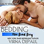Bedding the Bad Boy: Dalton Brothers Novels | Virna DePaul