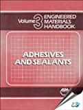 img - for Engineered Materials Handbook: Adhesives and Sealants, Volume III (v. 3) book / textbook / text book