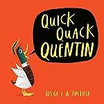 Quick Quack Quentin | Kes Gray,Jim Field