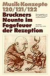 Bruckners Neunte im Fegefeuer der Rez...