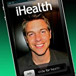 iHealth: Feel Better and Reach Your Optimal Health NOW | Tony Wrighton