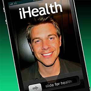 iHealth: Feel Better and Reach Your Optimal Health NOW | [Tony Wrighton]