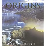 Origins: The Evolution of Continents, Oceans and Life ~ Ron Redfern