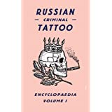 Russian Criminal Tattoo Encyclopaedia Volume I