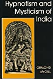 img - for Hypnotism and Mysticism of India book / textbook / text book