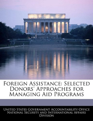 Foreign Assistance: Selected Donors' Approaches for Managing Aid Programs