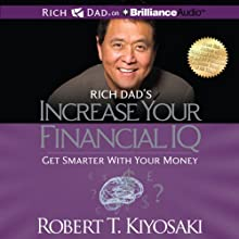 Rich Dad's Increase Your Financial IQ: Get Smarter with Your Money Audiobook by Robert T. Kiyosaki Narrated by Tim Wheeler