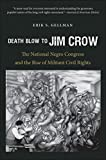 img - for By Erik S. Gellman Death Blow to Jim Crow: The National Negro Congress and the Rise of Militant Civil Rights (The John (1st Frist Edition) [Hardcover] book / textbook / text book