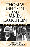 img - for Thomas Merton and James Laughlin: Selected Letters book / textbook / text book