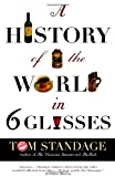 A History of the World in Six Glasses (0385660871) by Tom Standage