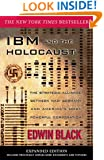 IBM and the Holocaust: The Strategic Alliance Between Nazi Germany and America's Most Powerful Corporation-Expanded Edition
