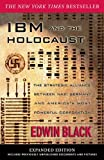 IBM and the Holocaust: The Strategic Alliance Between Nazi Germany and America\'s Most Powerful Corporation-Expanded Edition by Edwin Black