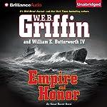 Empire and Honor: Honor Bound, Book 7 | W. E. B. Griffin,William E. Butterworth