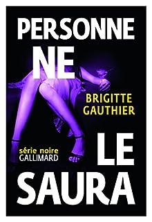 Personne ne le saura, Gauthier, Brigitte