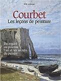 echange, troc Erik Levesque - Courbet : Les leçons de peinture, la technique libre