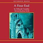 A Finer End: A Duncan Kincaid / Gemma James Novel | Deborah Crombie