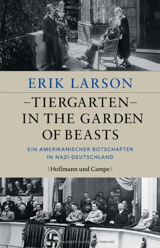 Larson, Erik - Tiergarten - In the Garden of Beasts