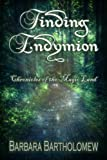 img - for Finding Endymion: Chronicles of the Magic Land (Chronicles of Endymion) book / textbook / text book