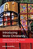 img - for Introducing World Christianity by Farhadian, Charles E. Published by Wiley-Blackwell 1st (first) edition (2012) Paperback book / textbook / text book