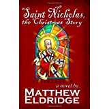 Saint Nicholas, the Christmas Story ~ Matthew Eldridge