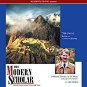 The Modern Scholar: The Incas: Inside an American Empire | [Terence N. D'Altroy]